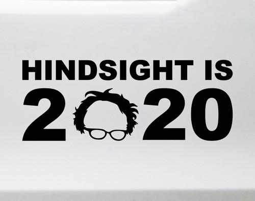 HINDSIGHT IS 2020 Vinyl Sticker - Bernie Sanders for President - Die Cut Decal
