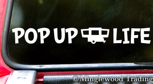 POP UP LIFE Vinyl Sticker - Camper RV Travel Trailer 5th Wheel Camping - Die Cut Decal