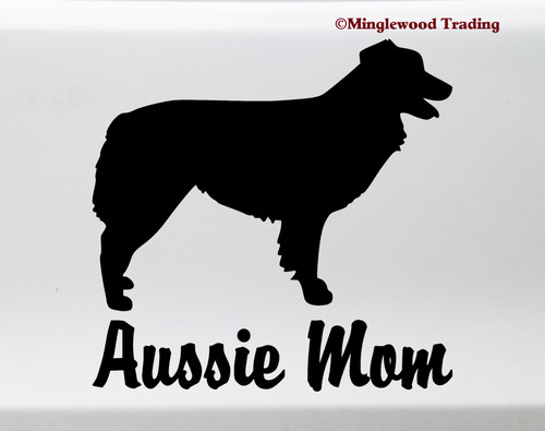 AUSSIE MOM Vinyl Sticker -V1- Australian Shepherd Auss Dog Puppy - Die Cut Decal
