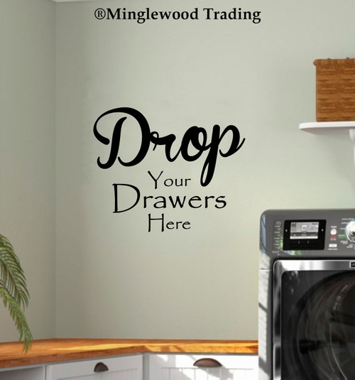 Drop Your Drawers Here Vinyl Sticker - Laundry Room Clothes Hamper - Die Cut Decal
