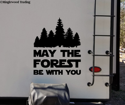May The Forest Be With You Vinyl Sticker - Camping Hiking Trekking - Die Cut Decal