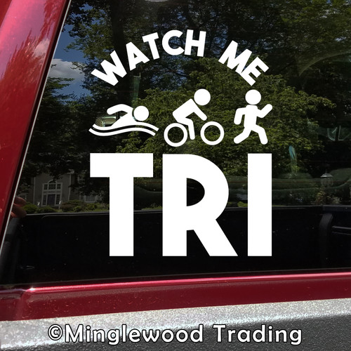 Watch Me Tri Vinyl Decal - Swim Bike Run Triathlete Triathlon Sport Race - Die Cut Sticker
