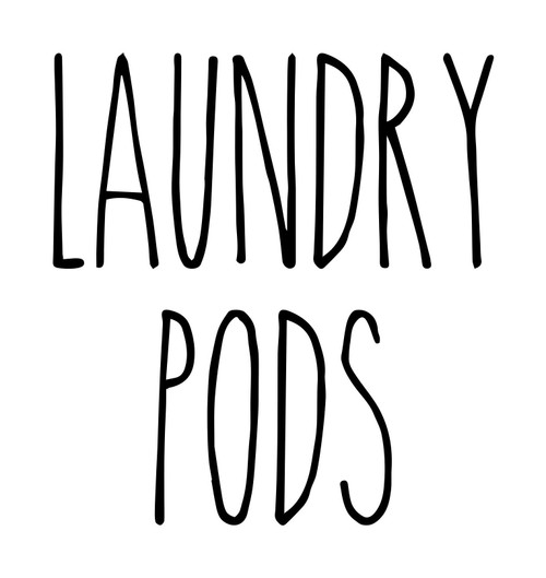 Laundry Pods - Rae Dunn Inspired Vinyl Sticker - Laundry Room Storage Home Organization Farmhouse - Die Cut Decal
