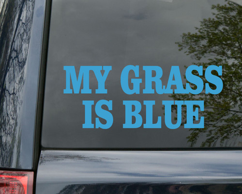 My Grass is Blue Vinyl Decal - Bluegrass Music - Die Cut Sticker