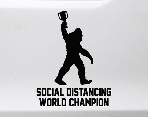 Bigfoot Social Distancing World Champion Vinyl Decal V1 - Die Cut Sticker