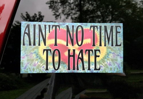 "Set of 2 AIN'T NO TIME TO HATE 7"" x 3.5"" Die Cut Vinyl Decal Bumper Stickers - Tie Dye - The Grateful Dead Peace Love - 2-pack"