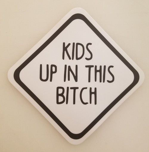 "Set of 2 KIDS UP IN THE BITCH 5"" x 5"" Die Cut Vinyl Decals Stickers - Car Truck Minivan SUV Mom Dad Carpool - 2-pack"