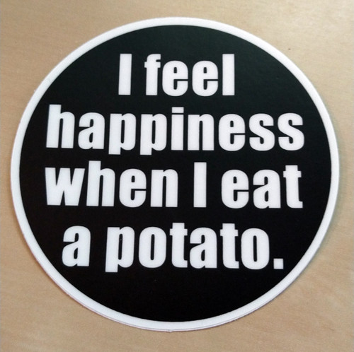"Set of 5 I Feel Happiness When I Eat a Potato 3"" Vinyl Decal Stickers -5-pack"