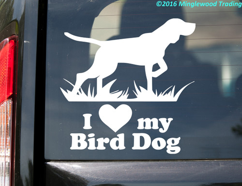 "I love my Bird Dog vinyl decal sticker 5.5"" x 5.5"" German Shorthaired Pointer"