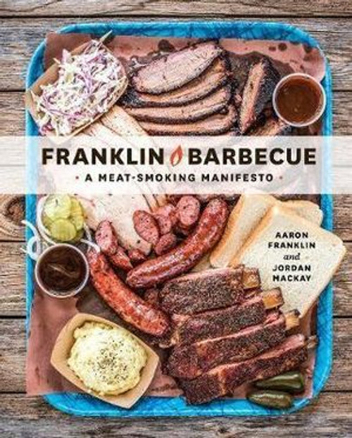 Franklin Barbecue A Meat-smoking Manifesto Book