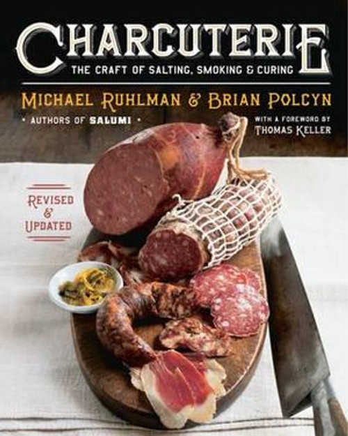 Charcuterie The Craft of Salting, Smoking, and Curing Book