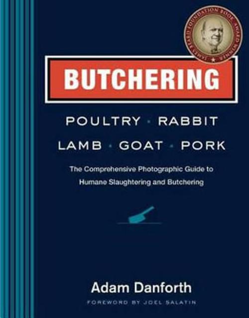 Butchering Poultry, Rabbit, Lamb, Goat, & Pork Book