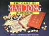 The Game of Mahjong Illustated