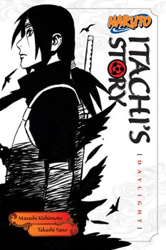 Naruto Novels  Naruto: Itachi's Story, Vol. 1