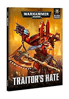 40-10-60 WH 40K Black Crusade Traitors Hate Codex Hard Cover