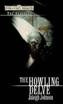 The Howling Delve (Forgotten Realms: The Dungeons #2)