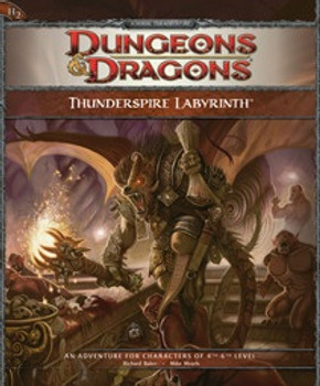 Thunderspire Labyrinth: An Adventure for Characters of 4th-6th Level (D&D 4th ed Adventures #2)