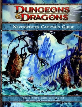 Neverwinter Campaign Setting: A 4th edition Dungeons & Dragons Supplement (Dungeons & Dragons, 4th Edition)