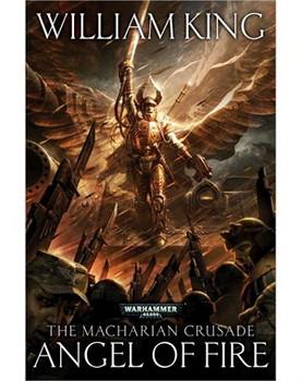 The Macharian Crusade:  Angel of Fire HC