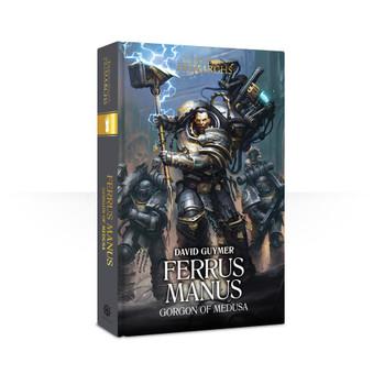 Primarchs 7: Ferrus Manus: Gorgon of Medusa. (Hardback)