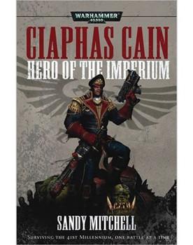 Ciaphus Cain: Hero of the Imperium Omnibus