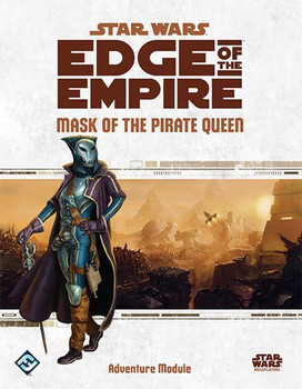 Star Wars Edge of Empire: Mask of the Pirate Queen