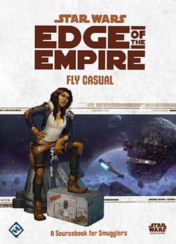 Star Wars Edge of the Empire: Fly Casual