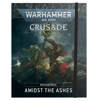 40-21 Amidst the Ashes: Crusade Pack