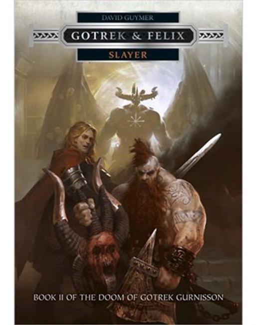 Gotrek & Felix: Slayer HC