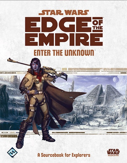 Star Wars Edge of the Empire: Enter the Unknown