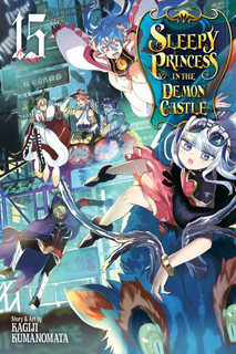 Sleepy princess in the Demon Castle. 15 (Graphic ed) [BOOK] [Paperback]