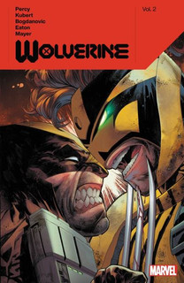 Wolverine by Benjamin Percy. Vol. 2 (Graphic ed) [BOOK] [Paperback]