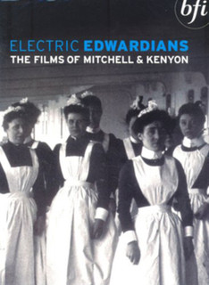 Electric Edwardians: The Films of Mitchell and Kenyon (Box Set) [DVD]