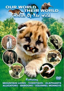 Our World, Their World: Babies of the Wild (Normal) [DVD]