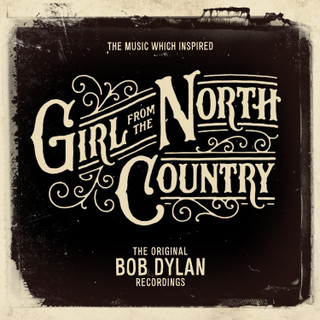 The Music Which Inspired 'Girl from the North Country': The Original Bob Dylan Recordings (2018) (Album) [CD]