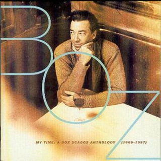 My Time: A Boz Scaggs Anthology: (1969-97) (1997) (Album) [CD]