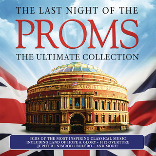 The Last Night of the Proms: The Ultimate Collection (Album) [CD] [CD / Album] (2016)