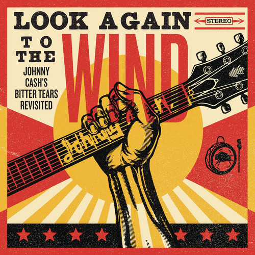 Look Again to the Wind: Johnny Cash's Bitter Tears Revisited (2014) (Album) [CD] [CD / Album]