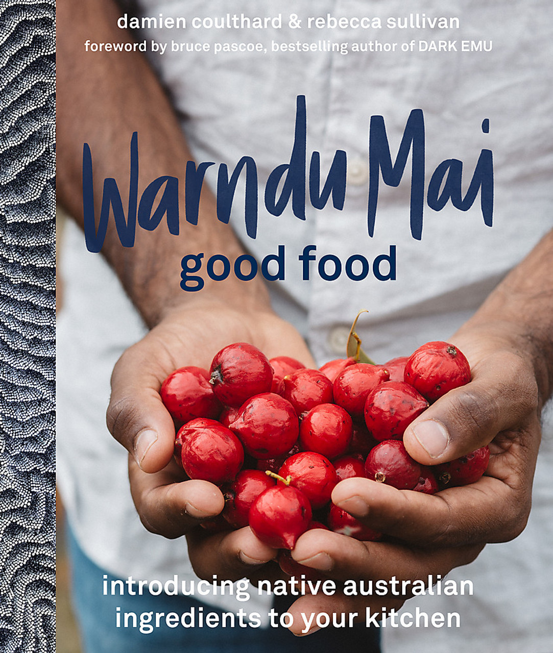 Warndu Mai (Good food) - Introducing native Australian ingredients to your kitchen