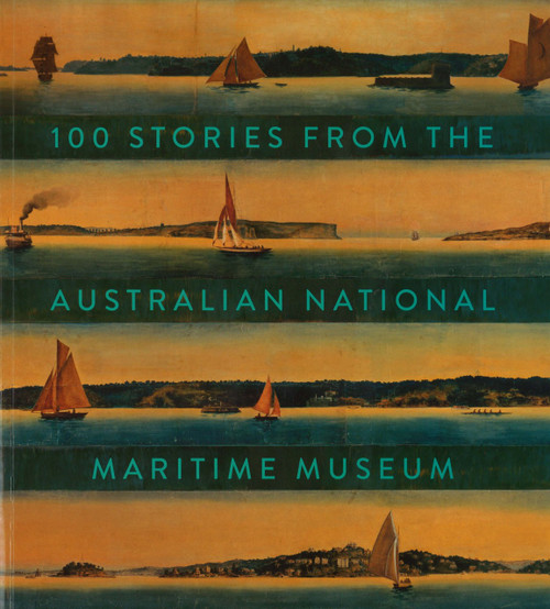 100 Stories from the Australian National Maritime Museum book