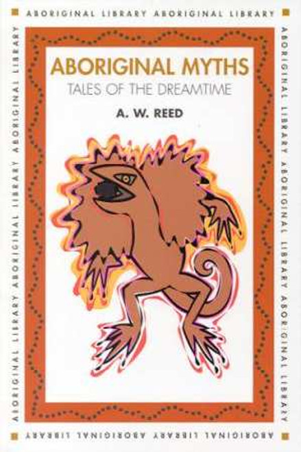 7055 ABORIGINAL MYTHS TALES OF THE DREAMTIME