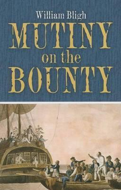 Mutiny on the Bounty by William Bligh