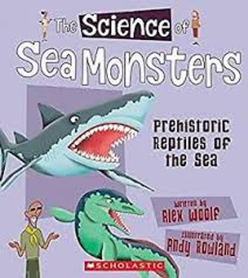 The Science of Sea Monsters: Prehistoric Reptiles of the Sea