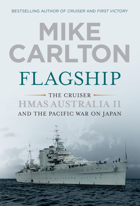 5258 flagship-the-cruiser-hmas-australia-ii-and-the-pacific-war-on-japan