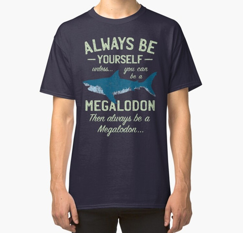T-Shirt - Megalodon - Always be Meg!