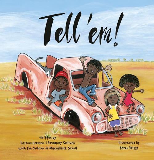 Tell 'em! by Katrina Germein and Rosemary Sullivan
