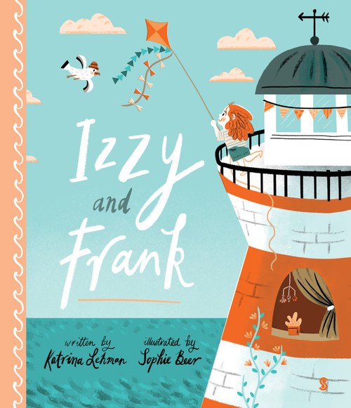 Izzy and Frank by Katrina Lehman, Illustrated by Sophie Beer
