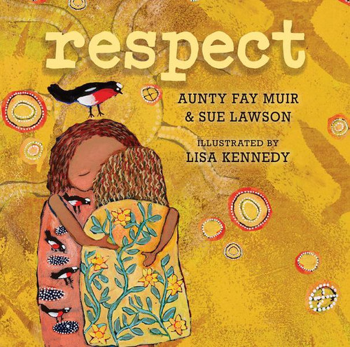 Respect by Fay Stewart-Muir and Sue Lawson, illustrated by Lisa Kennedy