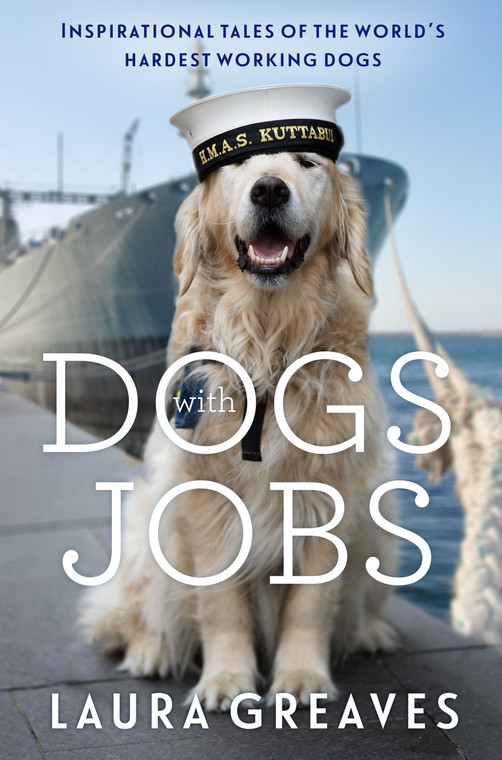 Dogs with Jobs by Laura Greaves 1530
