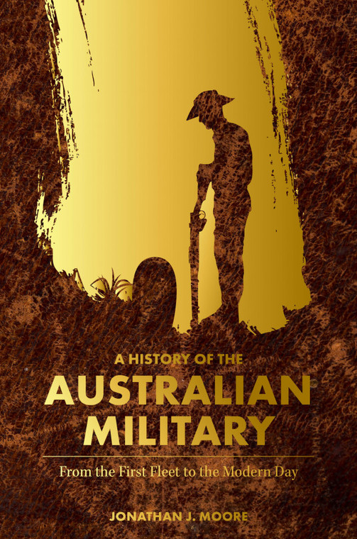 A History Of The Australian Military - From the First Fleet to the Modern Day (3258)